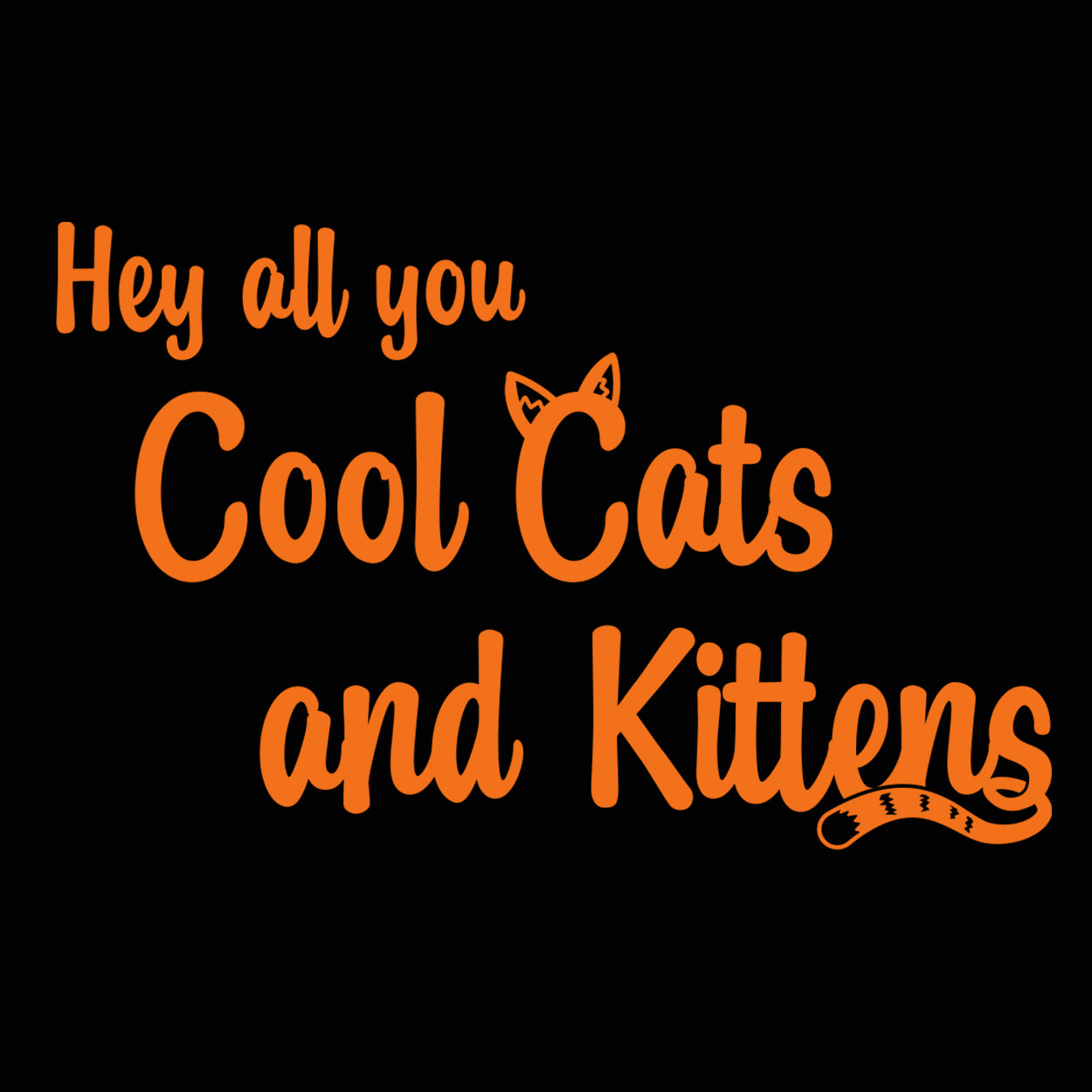 Hey All You Cool Cats and Kittens - DonkeyTees
