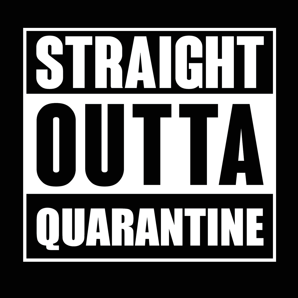 Straight Outta Quarantine - DonkeyTees