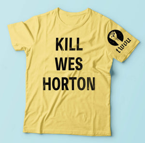 The Worst of Us- Kill Wes Horton tee