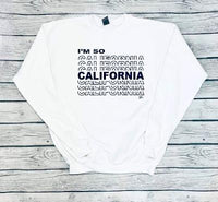 I'm So Cali Sweatshirt (white)