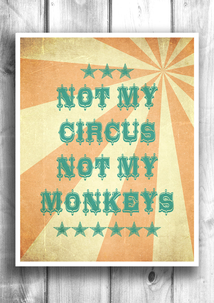 Not My Circus, Not My Monkeys - Fine Art Letterpress Poster - Polish Proverb Print