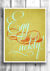 Egg Zackley - Fine art letterpress poster - Typographic print