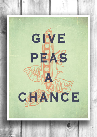 Give Peas A Chance - Fine art letterpress poster - Typographic print