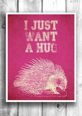 I just need a hug - Fine art letterpress poster