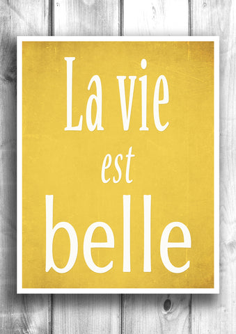 La Vie est Belle - Life is beautiful - Fine art letterpress poster
