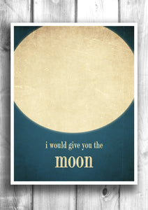 I would give you the moon - Fine art letterpress poster