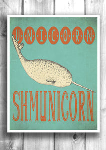 Unicorn Shmunicorn - Bathroom Art, Fine art letterpress style poster
