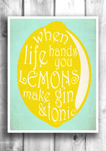 When life hands you lemons.. Make Gin and Tonic - Fine art letterpress poster