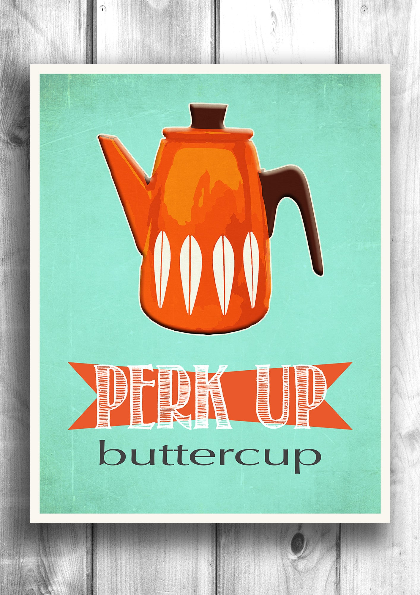 Perk up butter cup - Fine art letterpress poster - Kitchen decor - Coffee Print