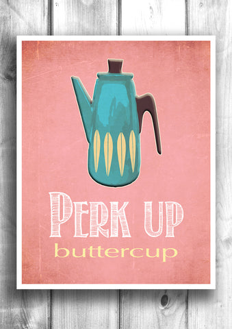 Perk Up Buttercup - Fine art letterpress poster - Pink version