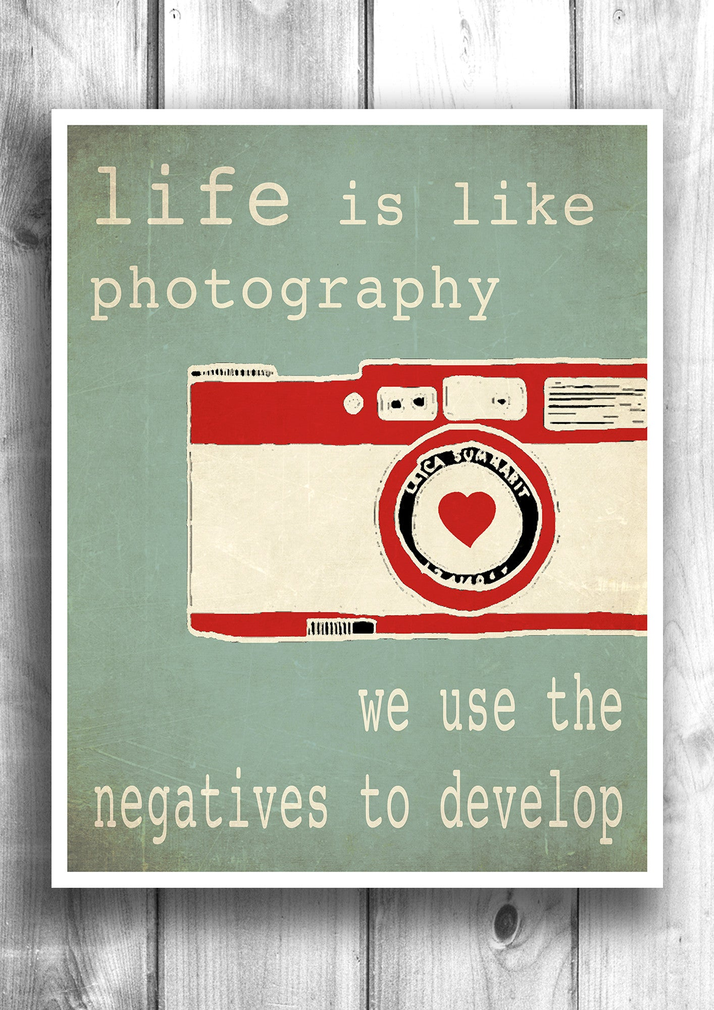 Life is like photography - Fine art typographic letterpress poster