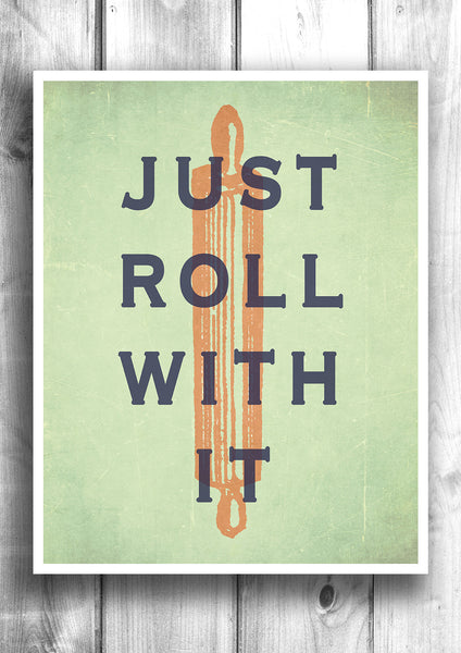 Just Roll With It - Fine art letterpress poster - Typographic print