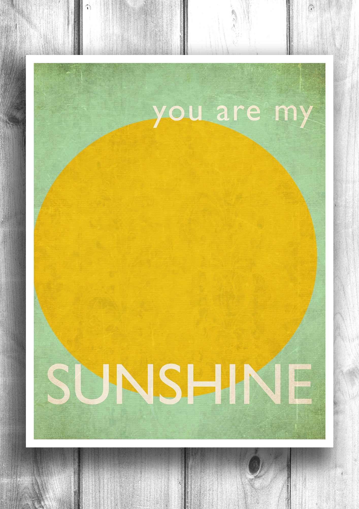 You are my sunshine - Fine Art Typographic Print