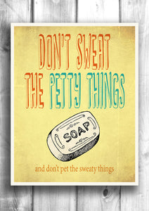 Don't pet the sweaty things - Fine art letterpress poster - Original print