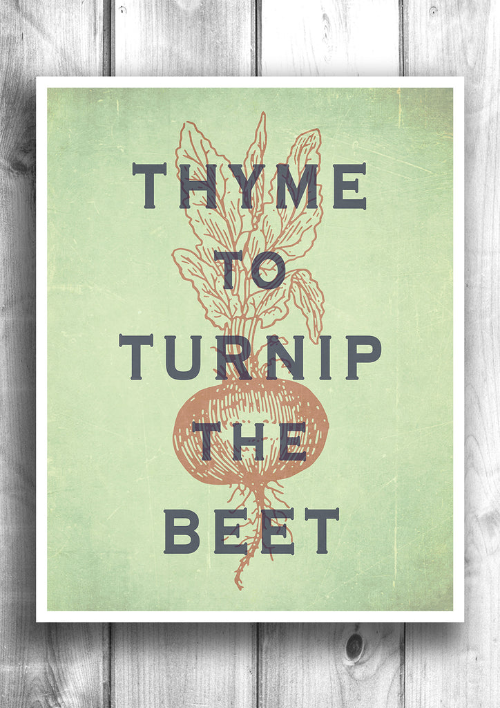 Thyme To Turnip The Beet   Kitchen Art, Fine Art Letterpress Poster    Typographic Print