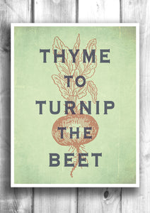 Thyme To Turnip The Beet - Kitchen Art, Fine art letterpress poster - Typographic print