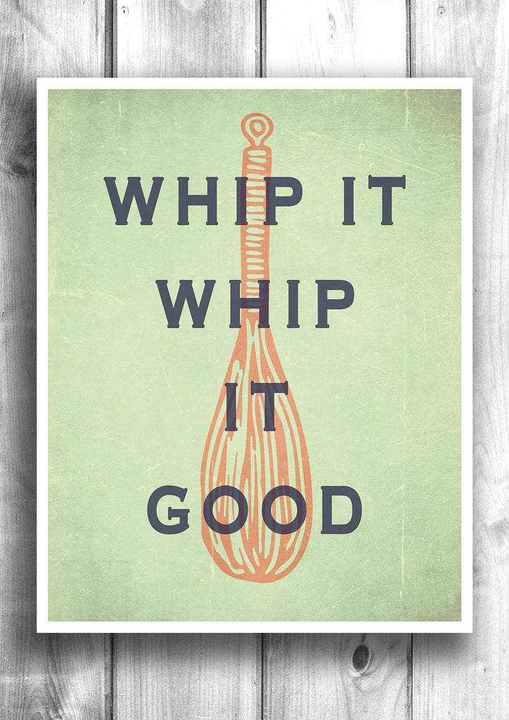 Whip it good - Fine art letterpress poster - Typographic print great fun for your funky kitchen.