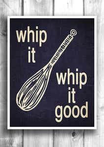 Whip it Whip it good - Fine art letterpress poster - Kitchen decor