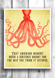 Octopus print - Fine Art Letterpress Style Poster - That awkward moment