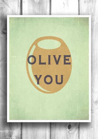 Olive You Fine art letterpress style poster - Typographic print