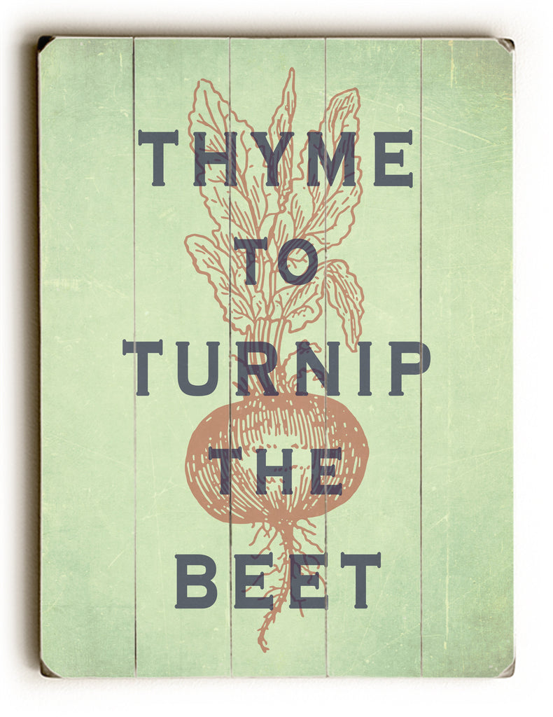 Wooden Sign, Thyme To Turnip The Beet, Kitchen Decor, Inspirational Sign, Vintage Sign, Wall Art, Distressed Wood Sign, Cooking Art