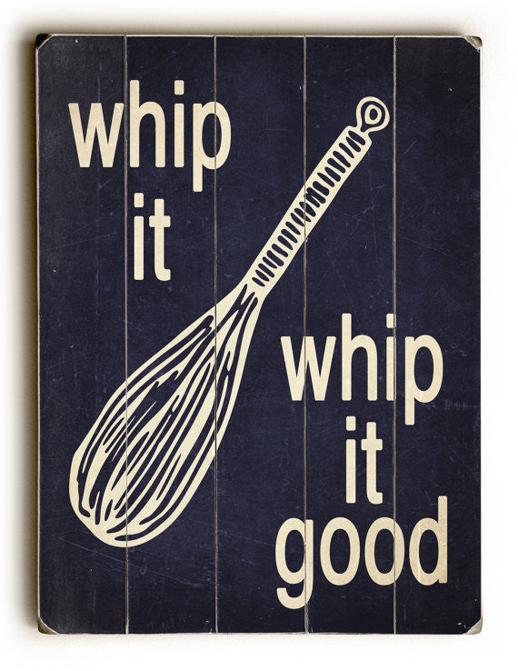 Wooden Sign, Whip It Whip It Good, Kitchen Decor, Inspirational Sign, Vintage Sign, Wall Art, Wood Sign, Cooking Art