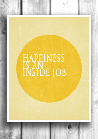 Happiness is an inside job - Fine art letterpress poster