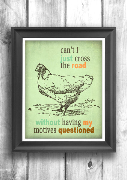 Why did the Chicken cross the road - Kitchen Art, Fine art letterpress poster - Typographic print