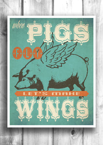 When Pigs Fly - Fine art letterpress style poster - Kitchen Decor