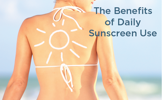 The benefits of daily sunscreen use