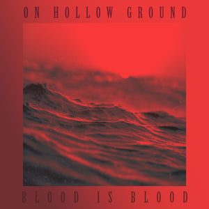 ON HOLLOW GROUND BLOOD IS BLOOD ALBUM