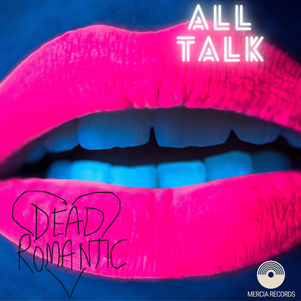 DEAD ROMANTIC RELEASE NEW SINGLE ALL TALK