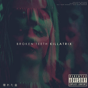 KILLATRIX RELEASE BROKEN TEETH REMASTERED