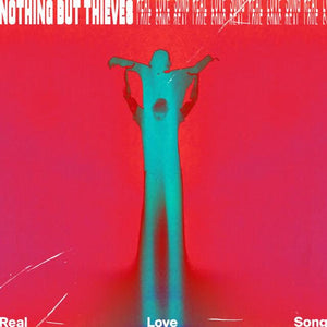 NOTHING BUT THIEVES REAL LOVE SONG