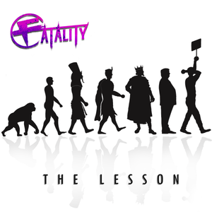 FATALITY DROP NEW SINGLE THE LESSON