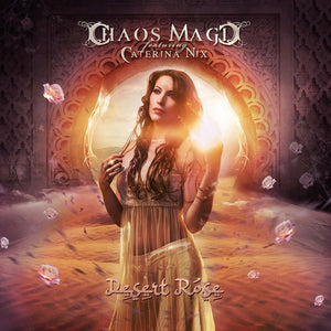 "CHAOS MAGIC FEAT CATERINA NIX ""DESERT ROSE"""