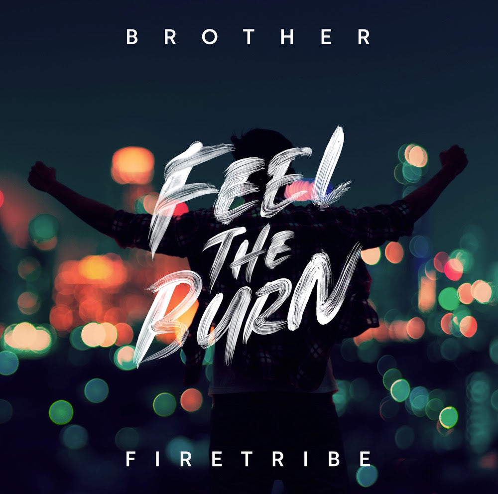 BROTHER FIRETRIBE SET TO RELEASE NEW ALBUM FEEL THE BURN