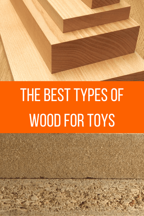 The Best Types of Wood for Toys