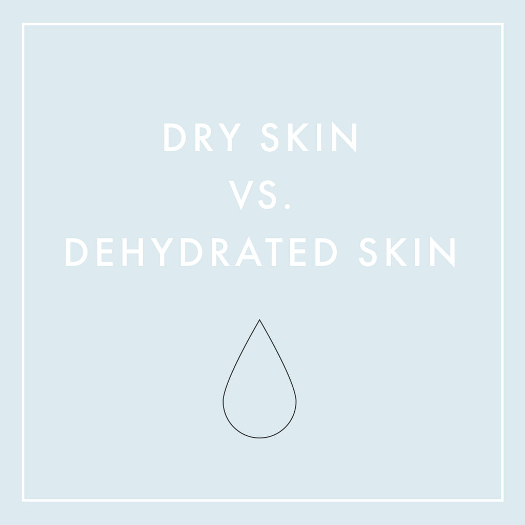 Dry Skin Vs Dehydrated Skin
