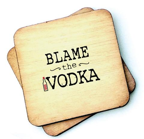 Blame the Vodka - Wooden Coasters - Decor Interiors -  House & Home