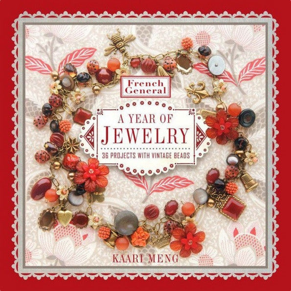 French General A Year of Jewelry: 36 Projects with Vintage Beads