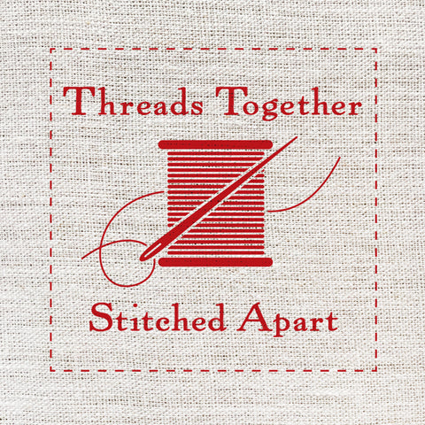 Threads Together  *  Stitched Apart Virtual Workshop Series