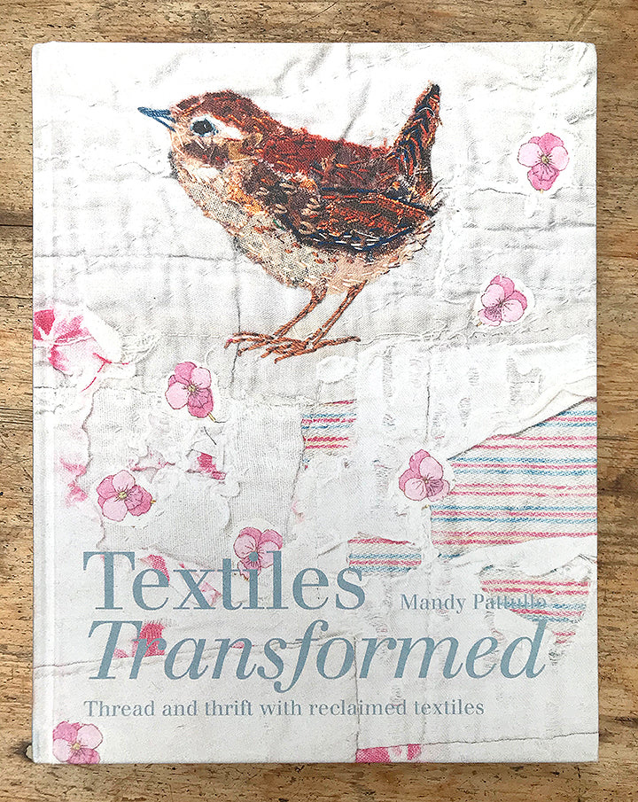 Textiles Transformed by Mandy Pattullo