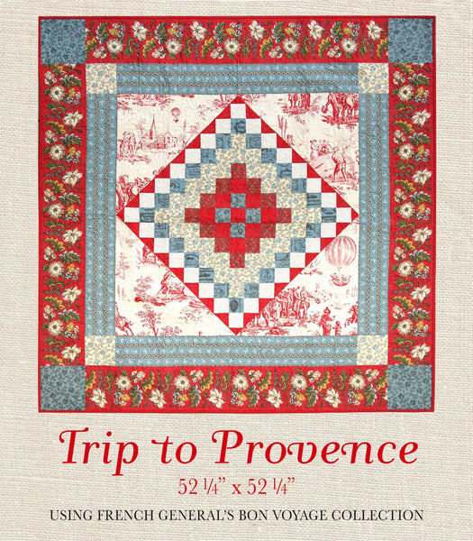 Bon Voyage Trip To Provence Quilt Pattern French General