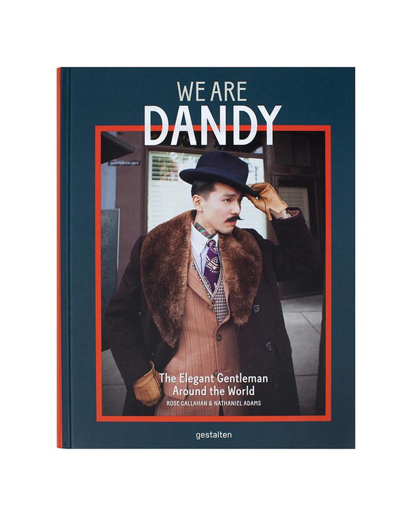 We are Dandy Fashion Book  edited by Gestalten