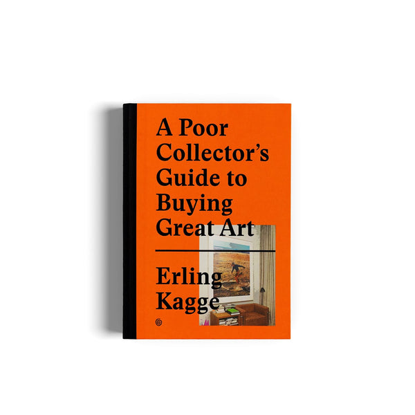 A Poor Collector's Guide to Buying Great Art edited by Gestalten