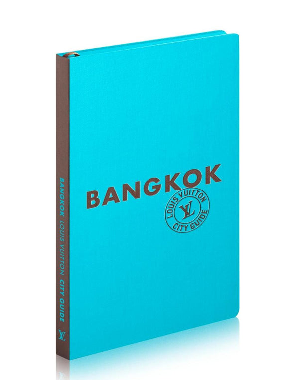 The Ultimate City Guide by Louis Vuitton City Guide Bangkok City Guide