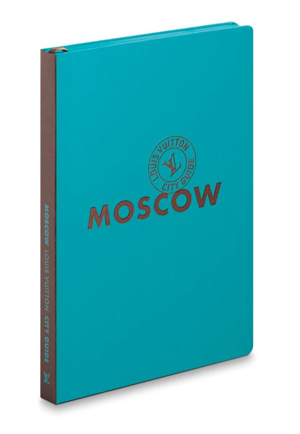 The Ultimate City Guide by Louis Vuitton City Guide Moscow City Guide