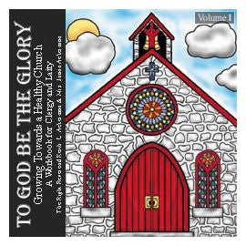 To God Be the Glory - Growing Towards a Healthy Church (Workbook on CD)