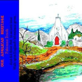 Our Anglican Heritage  (Written articles about aspects of the Anglican Church)  TEXT on CD